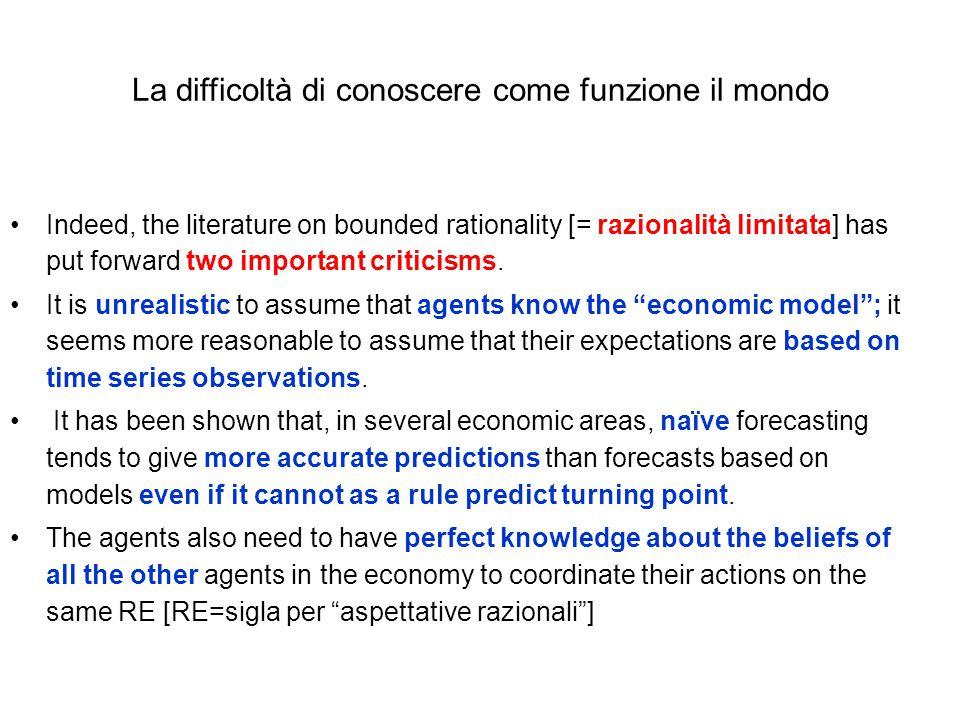 La difficoltà di conoscere come funzione il mondo Indeed, the literature on bounded rationality [= razionalità limitata] has put forward two important