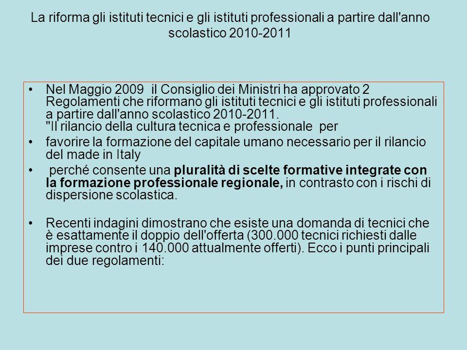 La riforma gli istituti tecnici e gli istituti professionali a partire dall'anno scolastico 2010-2011 Nel Maggio 2009 il Consiglio dei Ministri ha app