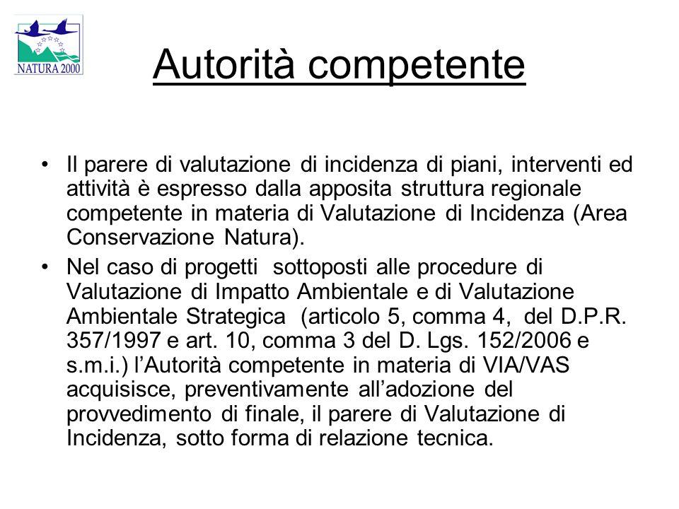 Autorità competente Il parere di valutazione di incidenza di piani, interventi ed attività è espresso dalla apposita struttura regionale competente in