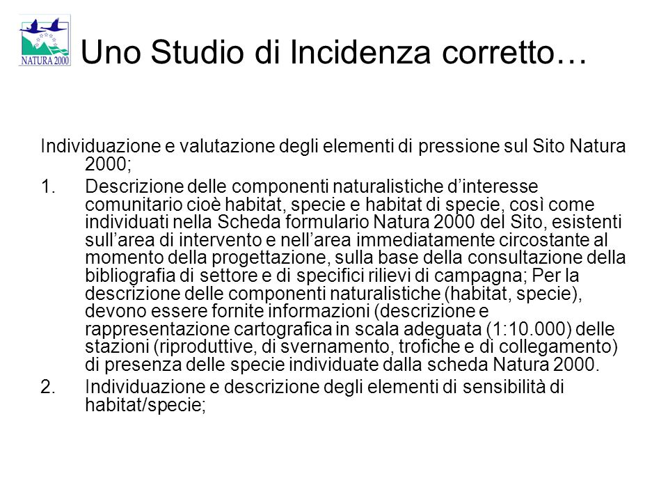 Uno Studio di Incidenza corretto… Individuazione e valutazione degli elementi di pressione sul Sito Natura 2000; 1.Descrizione delle componenti natura