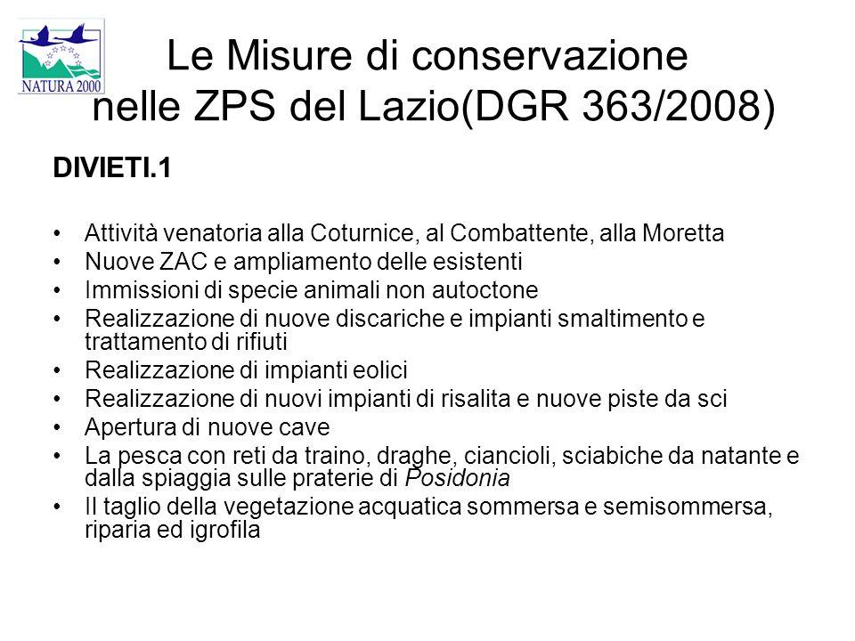 Le Misure di conservazione nelle ZPS del Lazio(DGR 363/2008) DIVIETI.1 Attività venatoria alla Coturnice, al Combattente, alla Moretta Nuove ZAC e amp