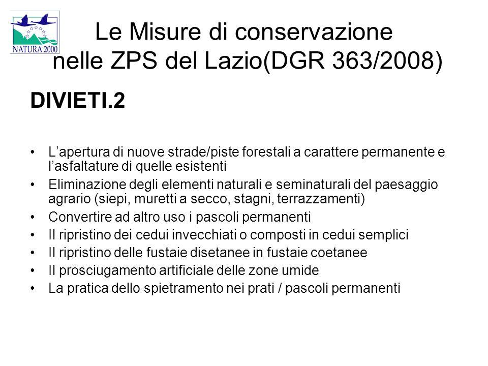 Le Misure di conservazione nelle ZPS del Lazio(DGR 363/2008) DIVIETI.2 L'apertura di nuove strade/piste forestali a carattere permanente e l'asfaltatu