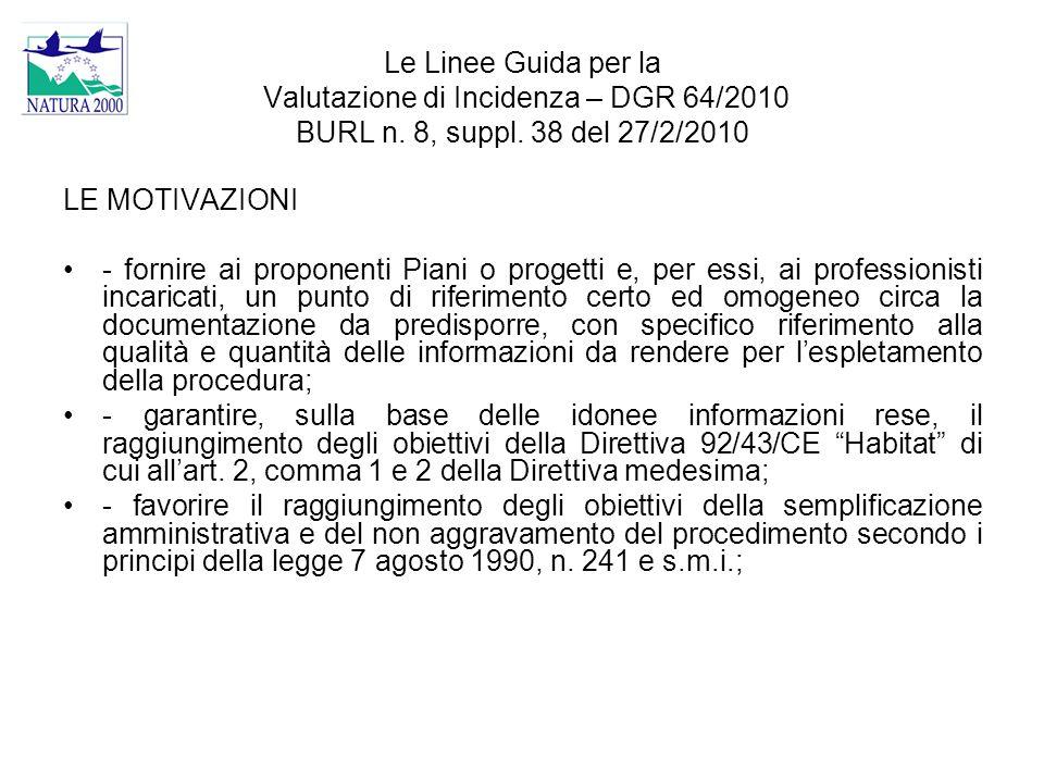 Le Linee Guida per la Valutazione di Incidenza – DGR 64/2010 BURL n. 8, suppl. 38 del 27/2/2010 LE MOTIVAZIONI - fornire ai proponenti Piani o progett