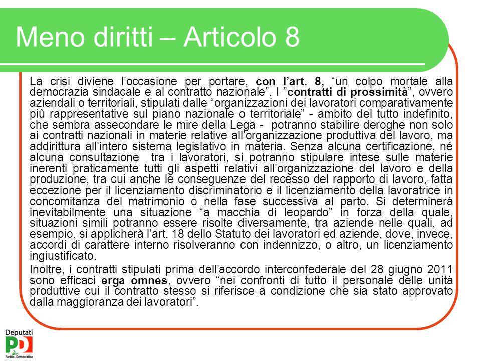 Meno diritti – Articolo 8 La crisi diviene l'occasione per portare, con l'art.