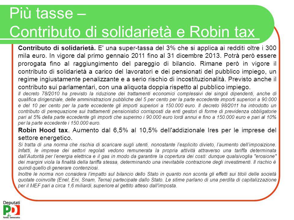 Più tasse – Contributo di solidarietà e Robin tax Contributo di solidarietà.