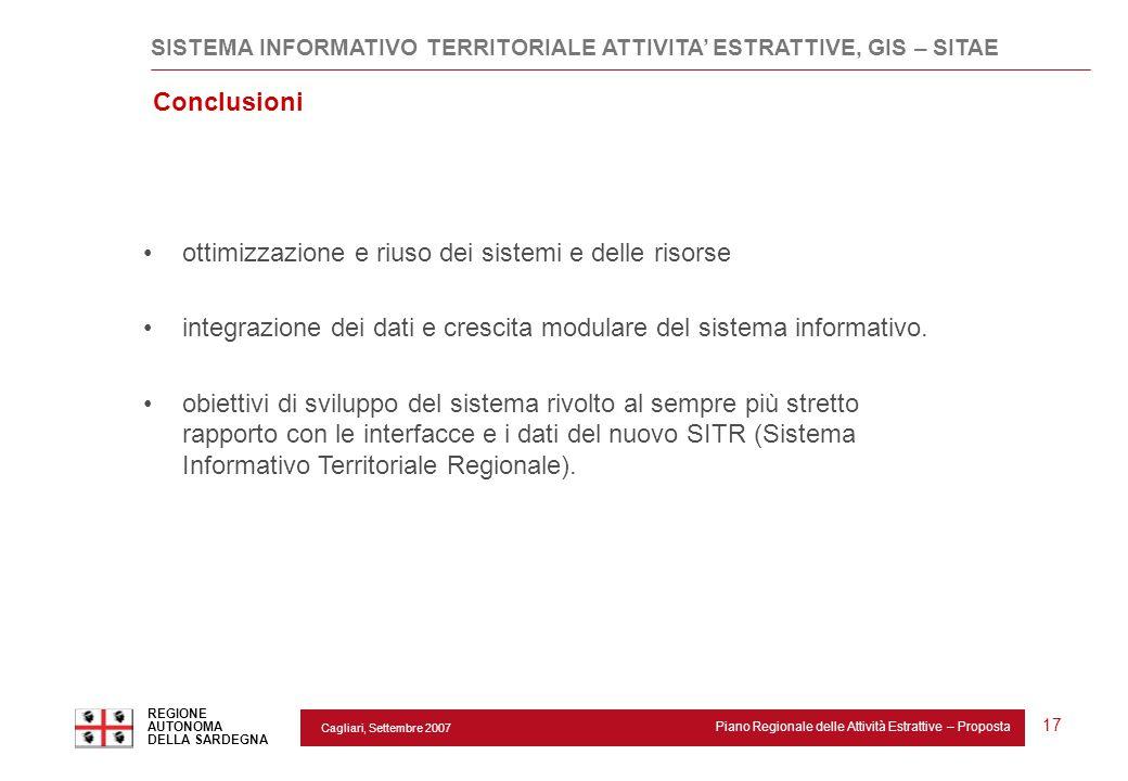 Cagliari, Settembre 2007 Piano Regionale delle Attività Estrattive – Proposta REGIONE AUTONOMA DELLA SARDEGNA 17 Conclusioni ottimizzazione e riuso de