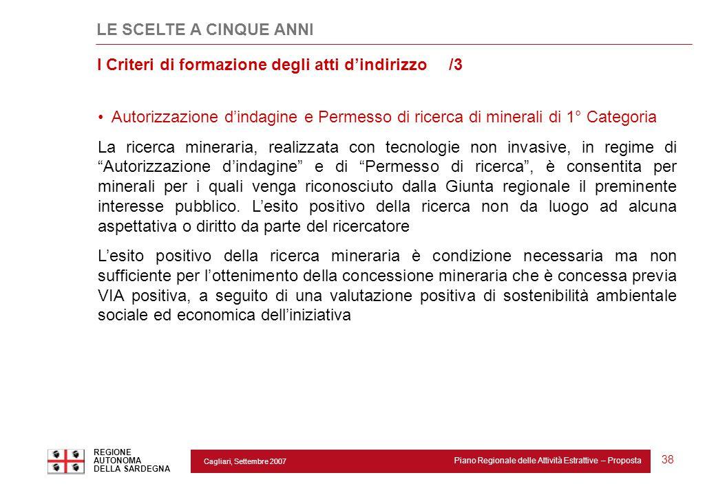 Cagliari, Settembre 2007 Piano Regionale delle Attività Estrattive – Proposta REGIONE AUTONOMA DELLA SARDEGNA 38 Autorizzazione d'indagine e Permesso