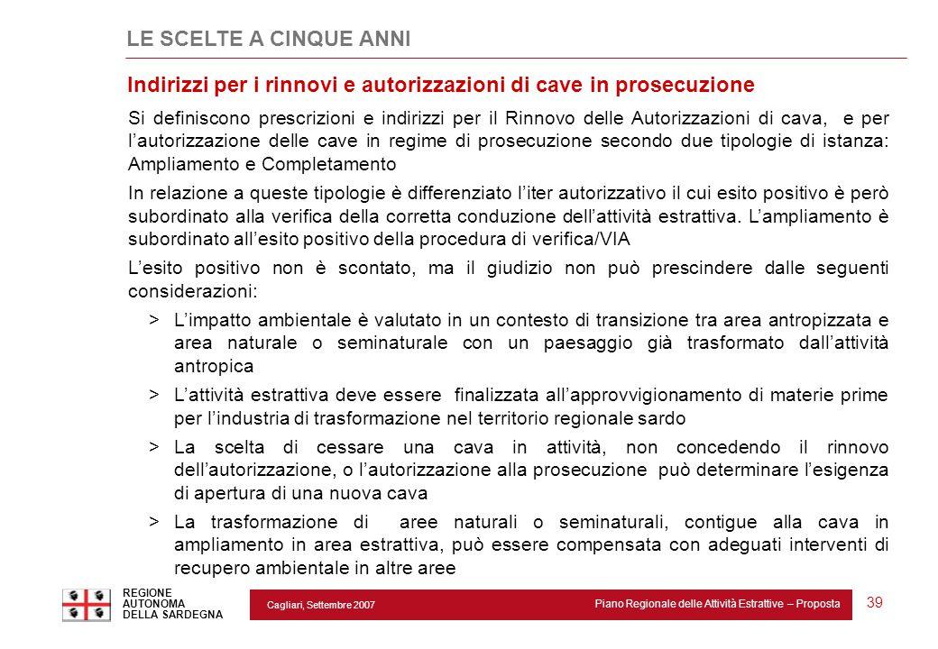 Cagliari, Settembre 2007 Piano Regionale delle Attività Estrattive – Proposta REGIONE AUTONOMA DELLA SARDEGNA 39 Si definiscono prescrizioni e indiriz