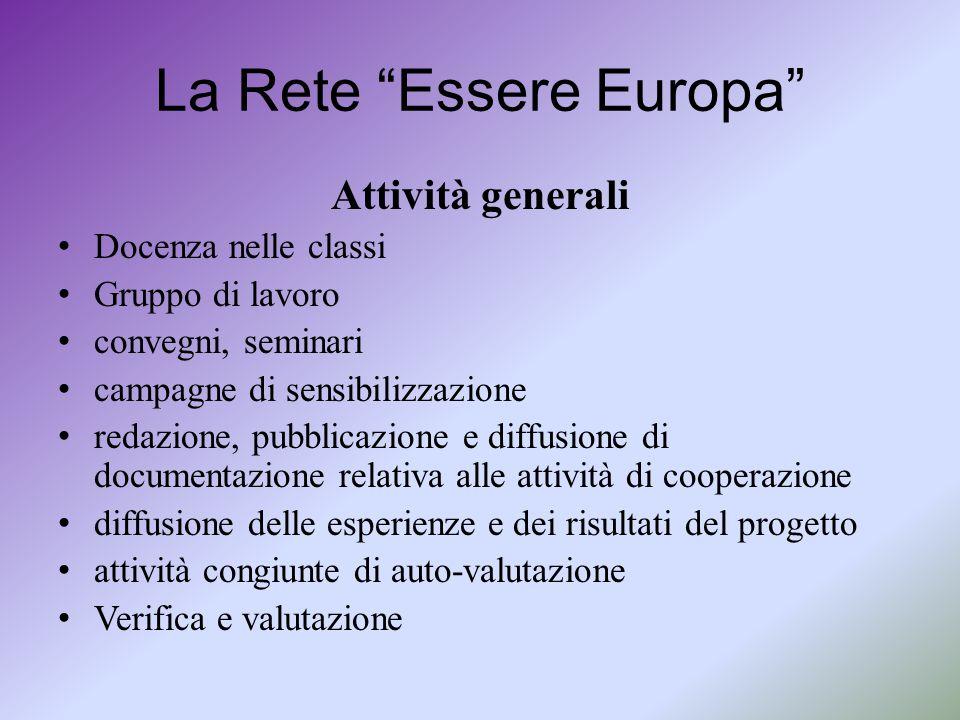 """La Rete """"Essere Europa"""" Attività generali Docenza nelle classi Gruppo di lavoro convegni, seminari campagne di sensibilizzazione redazione, pubblicazi"""