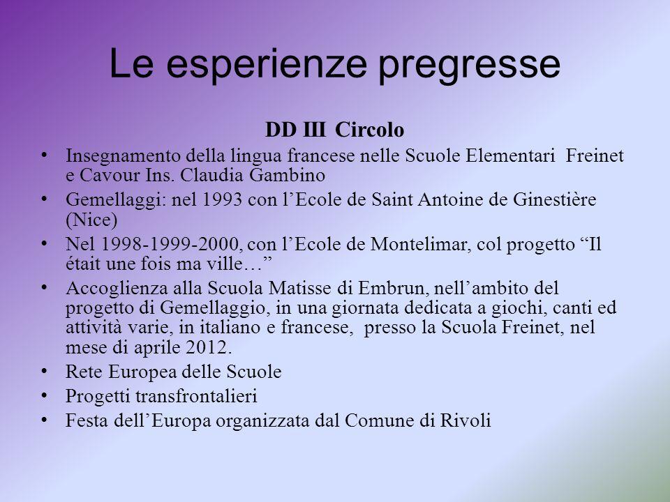 Le esperienze pregresse DD III Circolo Insegnamento della lingua francese nelle Scuole Elementari Freinet e Cavour Ins. Claudia Gambino Gemellaggi: ne