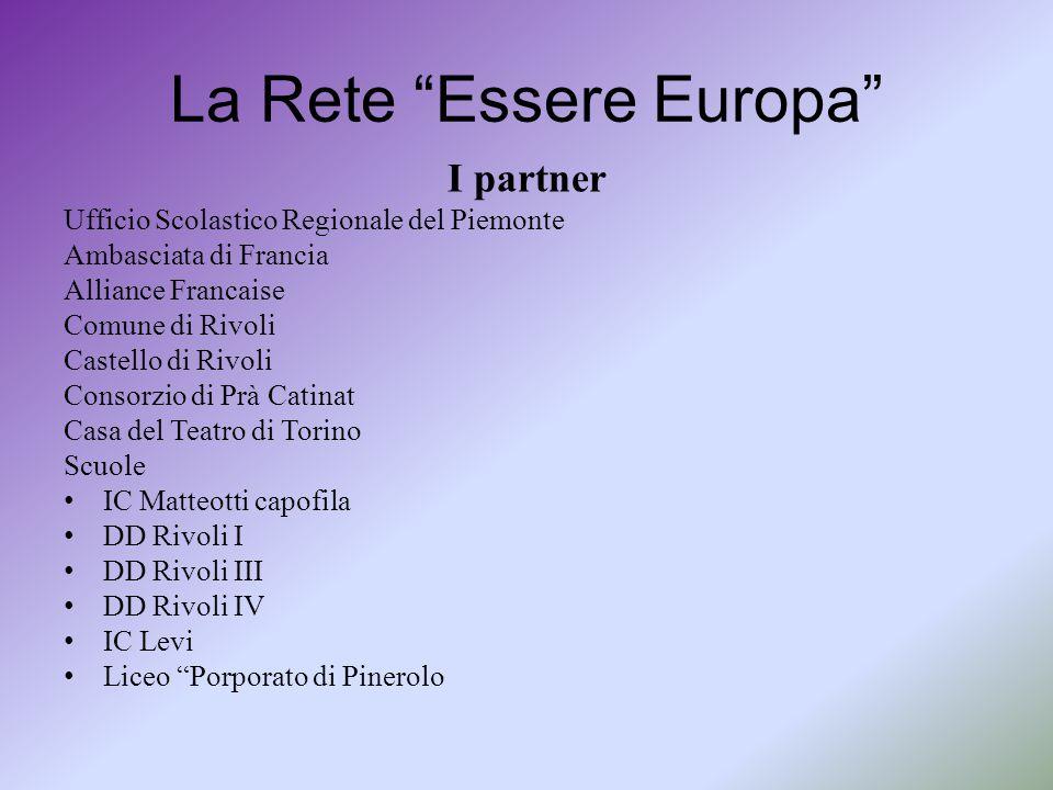 """La Rete """"Essere Europa"""" I partner Ufficio Scolastico Regionale del Piemonte Ambasciata di Francia Alliance Francaise Comune di Rivoli Castello di Rivo"""