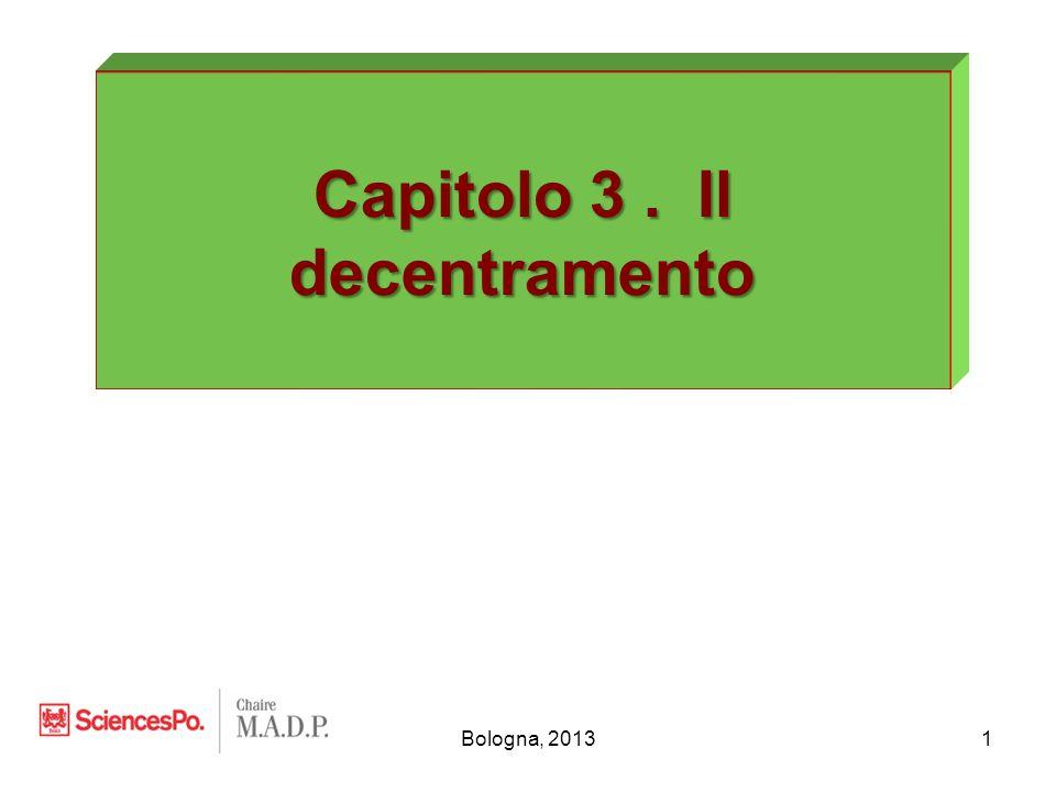 Bologna, 20131 Capitolo 3. Il decentramento