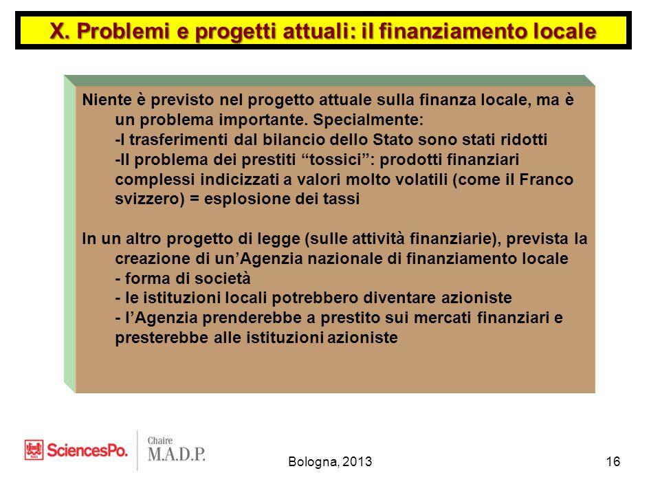 Bologna, 201316 Niente è previsto nel progetto attuale sulla finanza locale, ma è un problema importante.