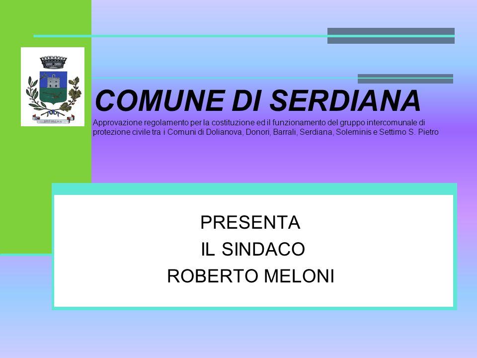 COMUNE DI SERDIANA Approvazione regolamento per la costituzione ed il funzionamento del gruppo intercomunale di protezione civile tra i Comuni di Dolianova, Donori, Barrali, Serdiana, Soleminis e Settimo S.