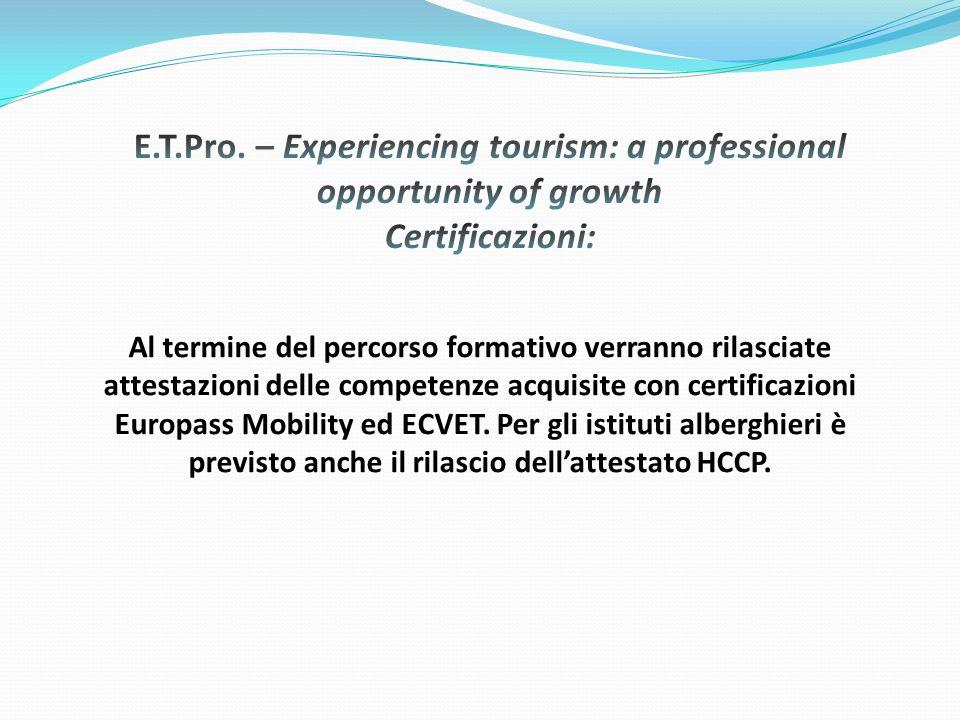 Al termine del percorso formativo verranno rilasciate attestazioni delle competenze acquisite con certificazioni Europass Mobility ed ECVET.