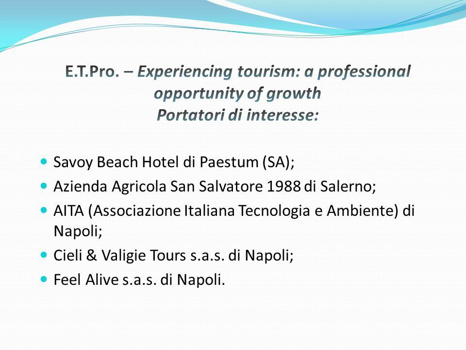 Savoy Beach Hotel di Paestum (SA); Azienda Agricola San Salvatore 1988 di Salerno; AITA (Associazione Italiana Tecnologia e Ambiente) di Napoli; Cieli & Valigie Tours s.a.s.