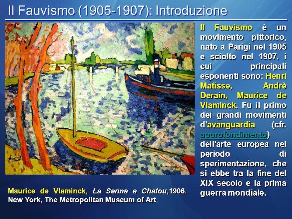 Il Fauvismo (1905-1907): Introduzione Maurice de Vlaminck, La Senna a Chatou,1906.