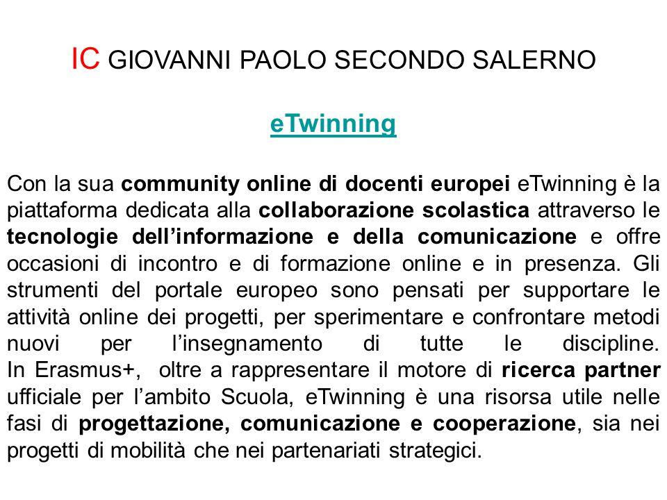 IC GIOVANNI PAOLO SECONDO SALERNO eTwinning Con la sua community online di docenti europei eTwinning è la piattaforma dedicata alla collaborazione sco