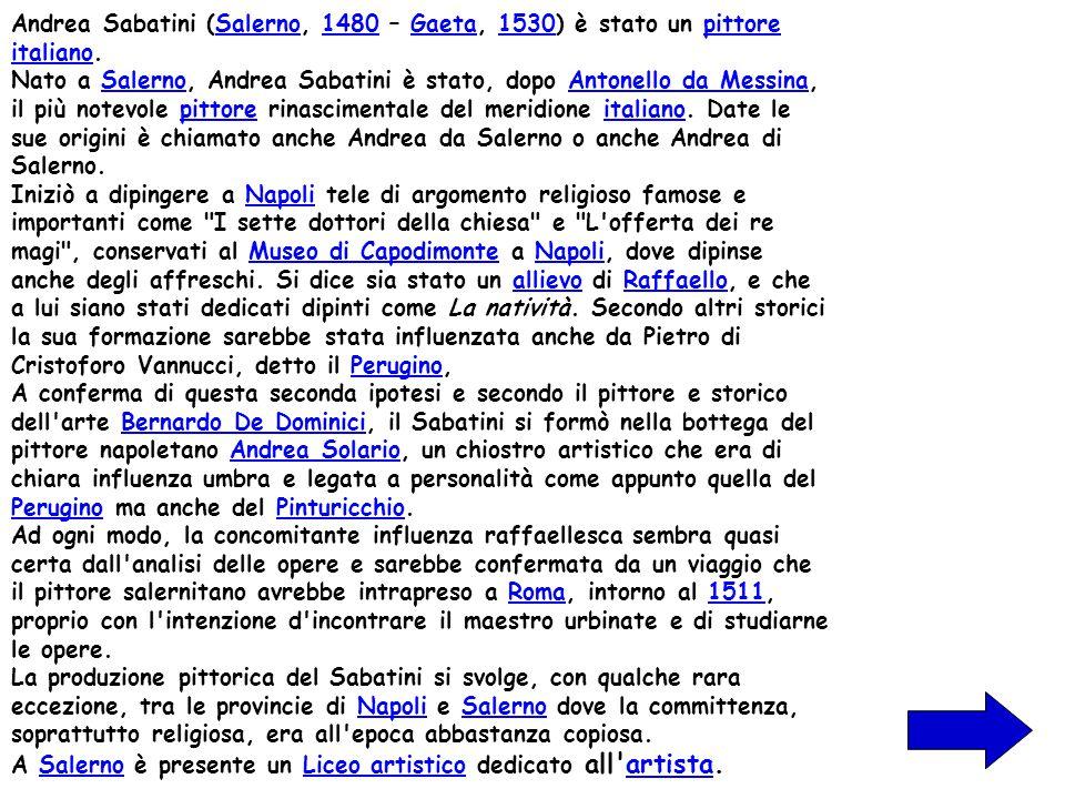 Andrea Sabatini (Salerno, 1480 – Gaeta, 1530) è stato un pittore italiano.Salerno1480Gaeta1530pittore italiano Nato a Salerno, Andrea Sabatini è stato