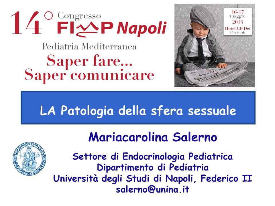 Mariacarolina Salerno Settore di Endocrinologia Pediatrica Dipartimento di Pediatria Università degli Studi di Napoli, Federico II salerno@unina.it LA