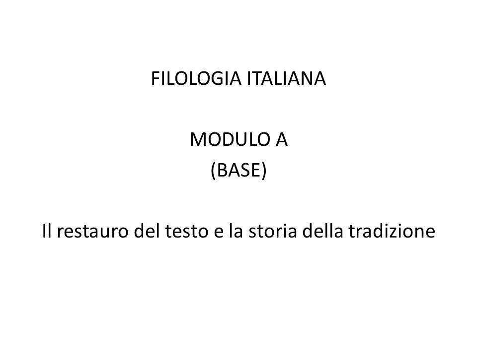 FILOLOGIA ITALIANA MODULO A (BASE) Il restauro del testo e la storia della tradizione