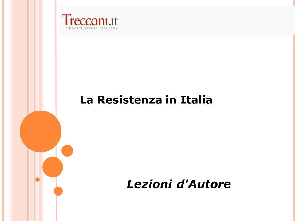 Dall'8 settembre alla fine del 1943 la Resistenza nasce e si organizza.