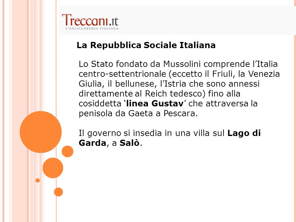 Lo Stato fondato da Mussolini comprende l'Italia centro-settentrionale (eccetto il Friuli, la Venezia Giulia, il bellunese, l'Istria che sono annessi