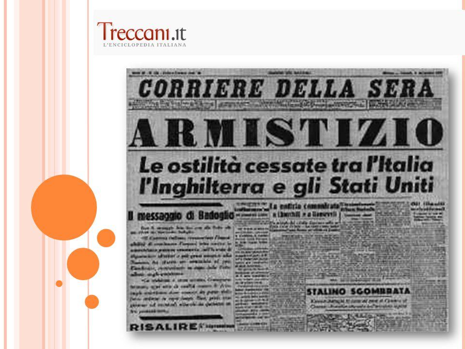 8 settembre 1943 Per radio viene diffuso il testo dell'armistizio firmato cinque giorni prima.