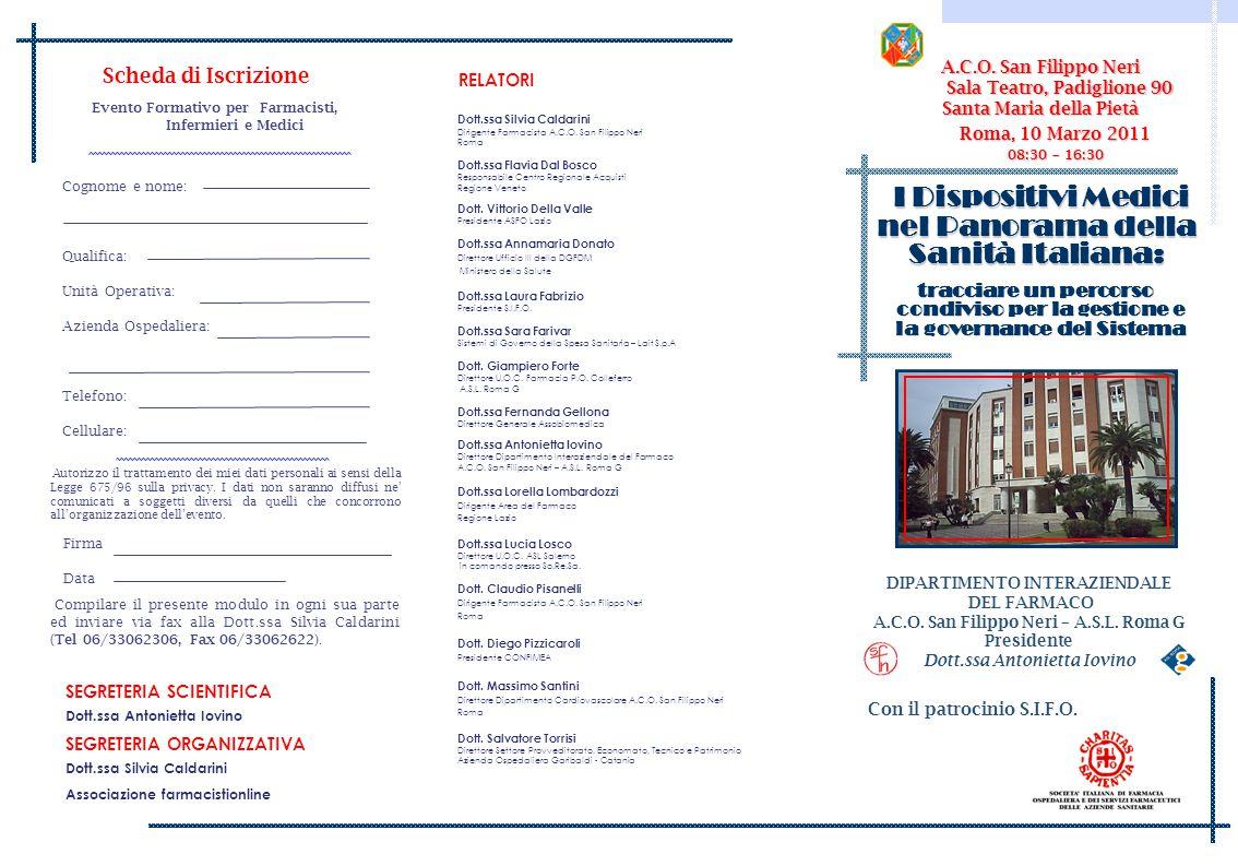 Roma, 10 Marzo 2011 08:30 – 16:30 Dott.ssa Silvia Caldarini Associazione farmacistionline DIPARTIMENTO INTERAZIENDALE DEL FARMACO A.C.O. San Filippo N