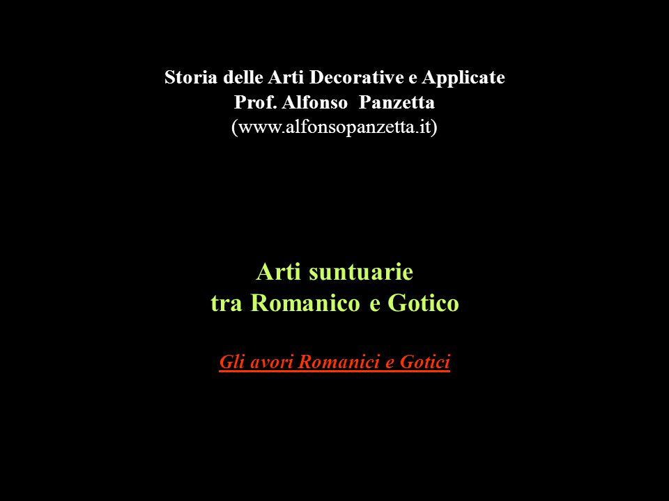 Arti suntuarie tra Romanico e Gotico Gli avori Romanici e Gotici Storia delle Arti Decorative e Applicate Prof. Alfonso Panzetta (www.alfonsopanzetta.