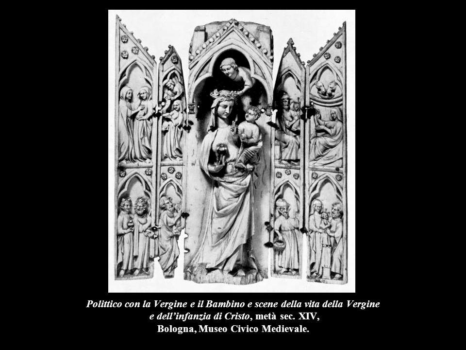 Polittico con la Vergine e il Bambino e scene della vita della Vergine e dell'infanzia di Cristo, metà sec. XIV, Bologna, Museo Civico Medievale.