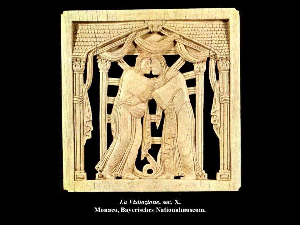 La Visitazione, sec. X, Monaco, Bayerisches Nationalmuseum.