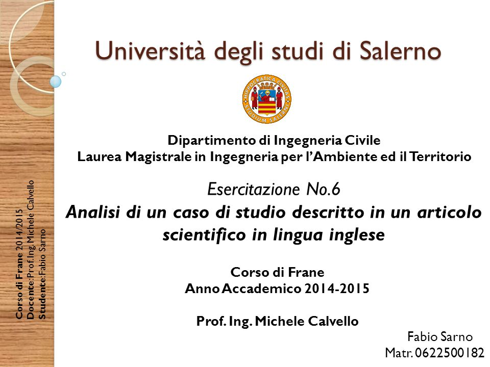 Università degli studi di Salerno Dipartimento di Ingegneria Civile Laurea Magistrale in Ingegneria per l'Ambiente ed il Territorio Fabio Sarno Matr.