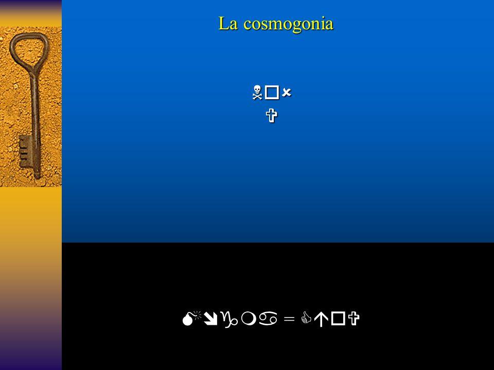 La cosmogonia  =   