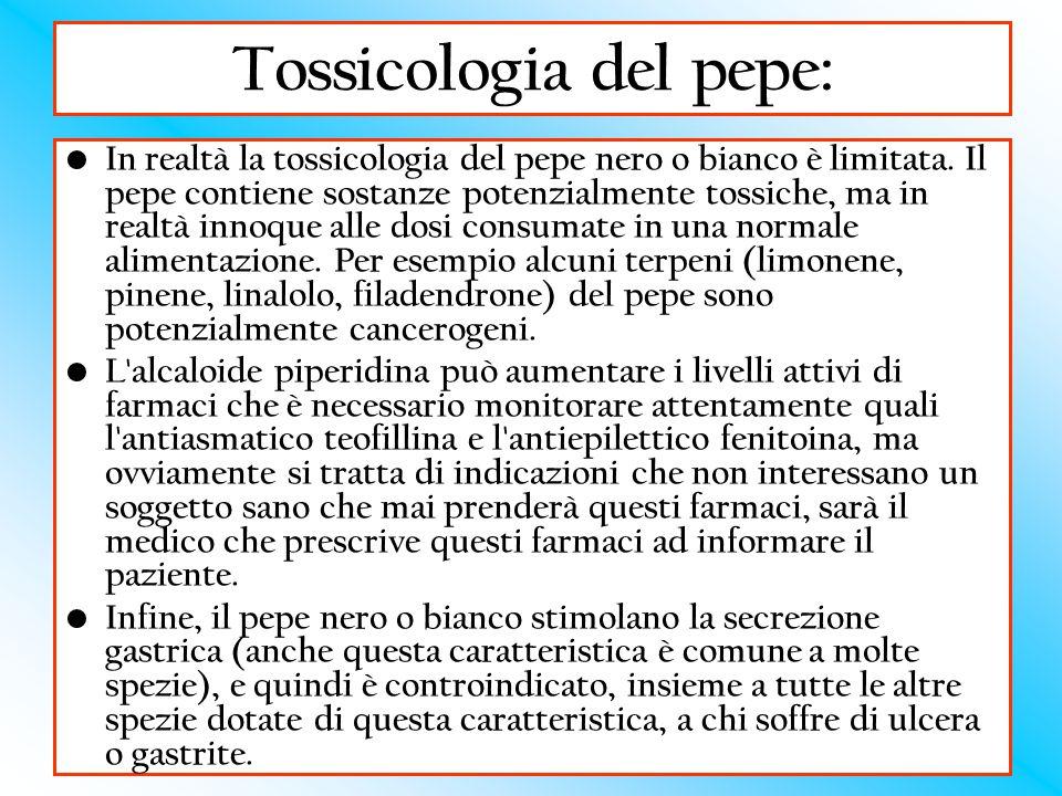 Tossicologia del pepe: In realtà la tossicologia del pepe nero o bianco è limitata. Il pepe contiene sostanze potenzialmente tossiche, ma in realtà in