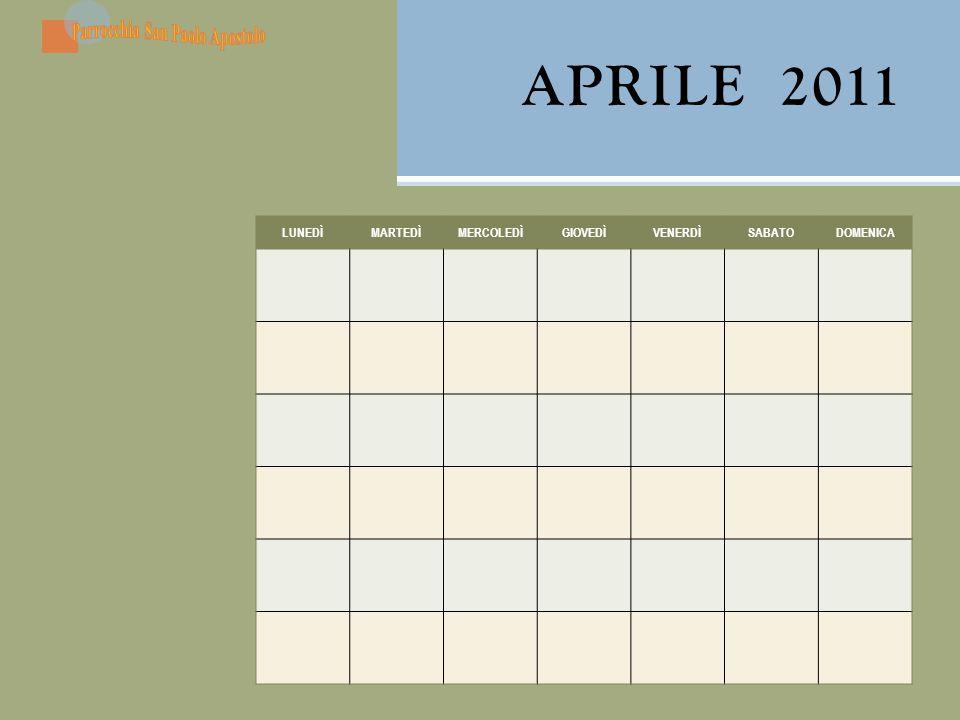 APRILE 2011 LUNEDÌMARTEDÌMERCOLEDÌGIOVEDÌVENERDÌSABATODOMENICA