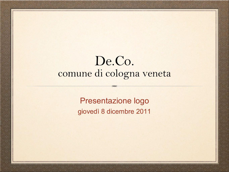 De.Co. comune di cologna veneta Presentazione logo giovedì 8 dicembre 2011