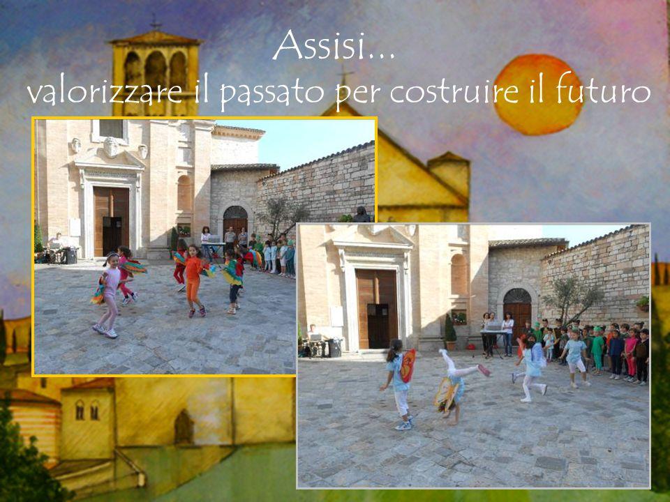 Assisi... valorizzare il passato per costruire il futuro