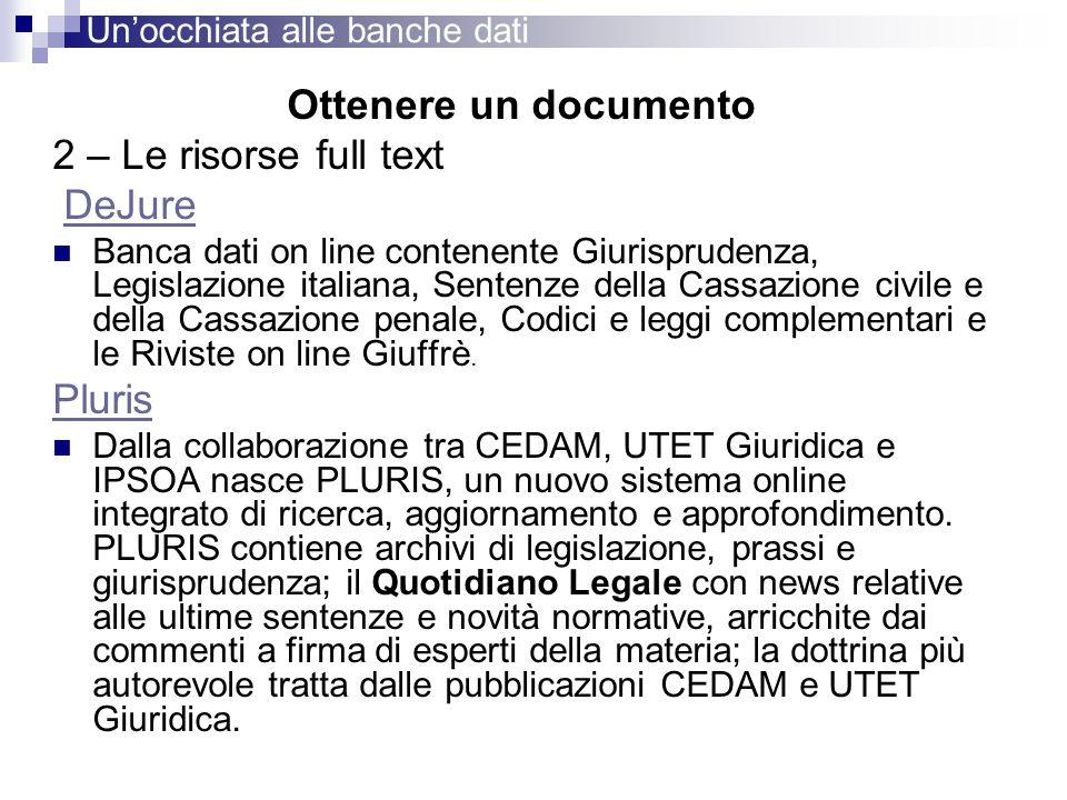Ottenere un documento 2 – Le risorse full text DeJure Banca dati on line contenente Giurisprudenza, Legislazione italiana, Sentenze della Cassazione c