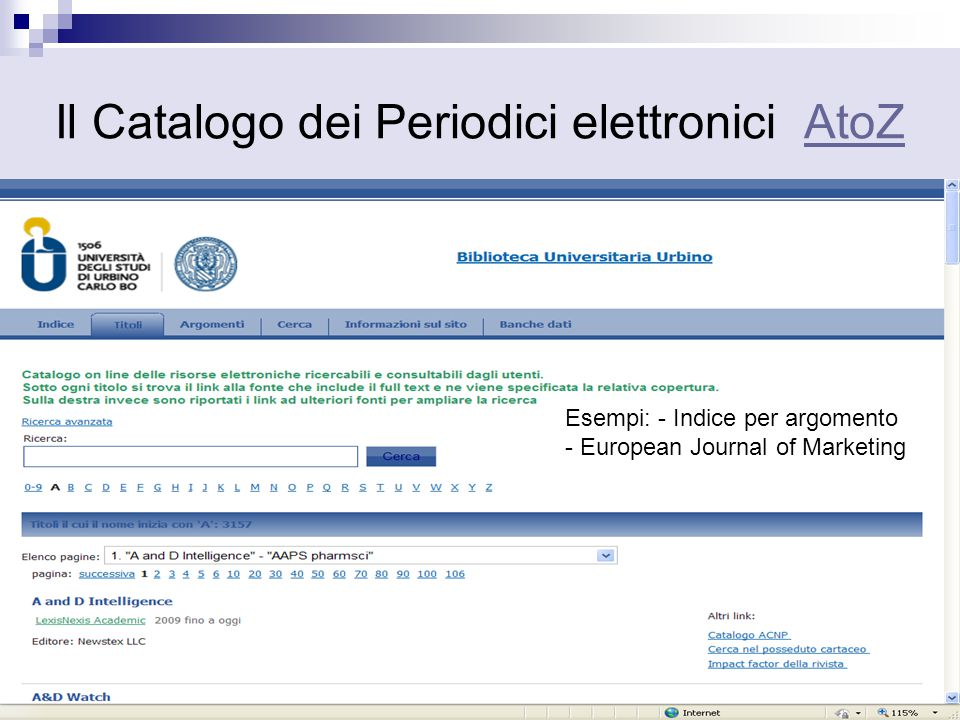 Il Catalogo dei Periodici elettronici AtoZAtoZ Esempi: - Indice per argomento - European Journal of Marketing