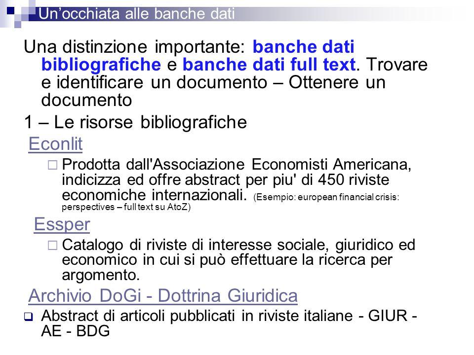 Una distinzione importante: banche dati bibliografiche e banche dati full text. Trovare e identificare un documento – Ottenere un documento 1 – Le ris