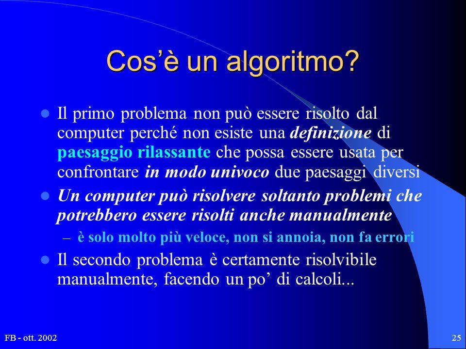 FB - ott. 200225 Cos'è un algoritmo? Il primo problema non può essere risolto dal computer perché non esiste una definizione di paesaggio rilassante c