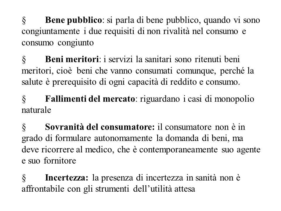  Bene pubblico: si parla di bene pubblico, quando vi sono congiuntamente i due requisiti di non rivalità nel consumo e consumo congiunto  Beni merit