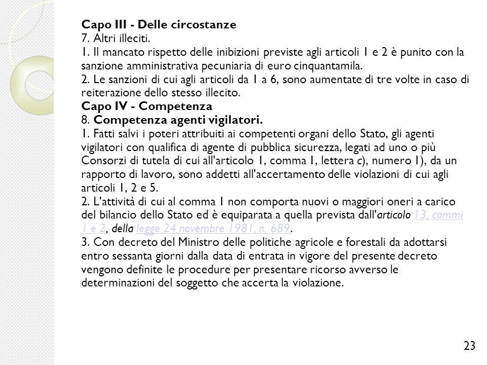 Capo III - Delle circostanze 7. Altri illeciti. 1. Il mancato rispetto delle inibizioni previste agli articoli 1 e 2 è punito con la sanzione amminist