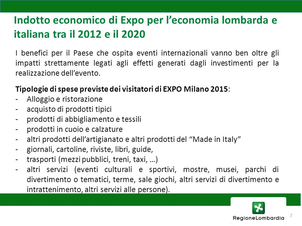 7 Indotto economico di Expo per l'economia lombarda e italiana tra il 2012 e il 2020 I benefici per il Paese che ospita eventi internazionali vanno ben oltre gli impatti strettamente legati agli effetti generati dagli investimenti per la realizzazione dell'evento.