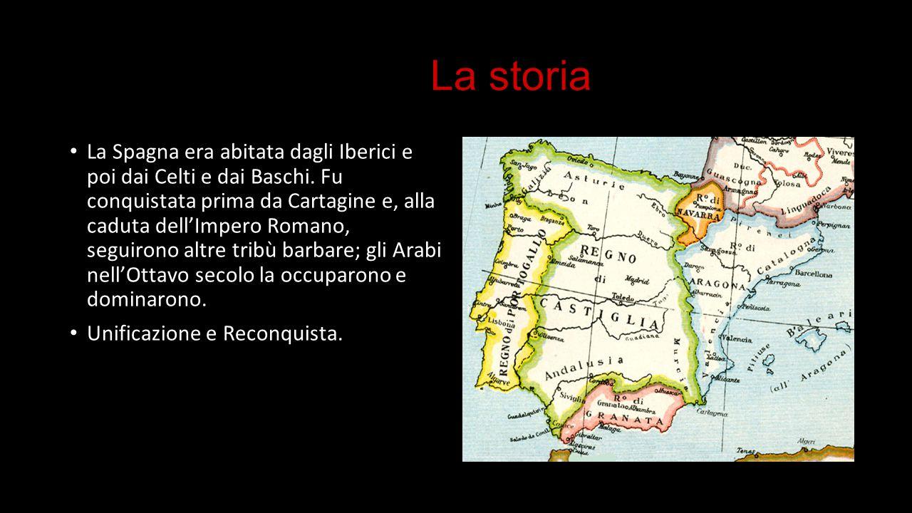 La storia La Spagna era abitata dagli Iberici e poi dai Celti e dai Baschi. Fu conquistata prima da Cartagine e, alla caduta dell'Impero Romano, segui