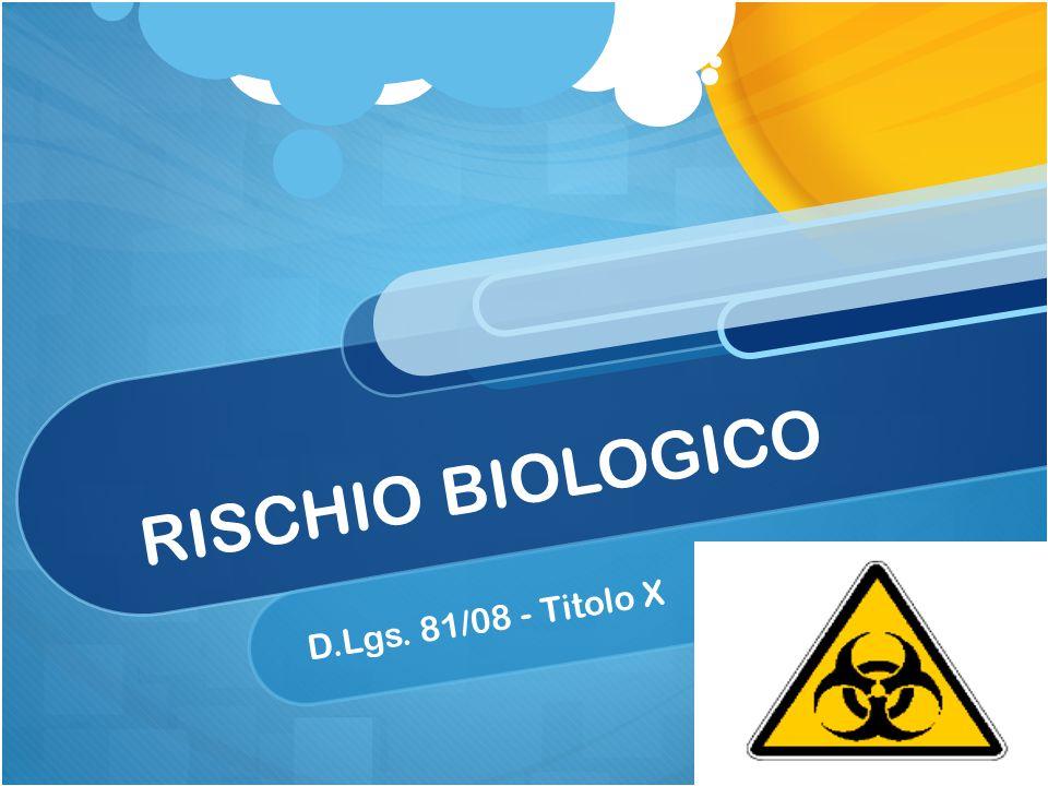 RISCHIO BIOLOGICO D.Lgs. 81/08 - Titolo X