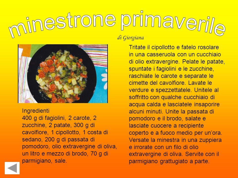 Minestrone primaverile Torta alle carote Crostata alla marmellata di pesche Macedonia (n.1) Macedonia (n.2) Crostata ananas, banana e arancia Clicca s