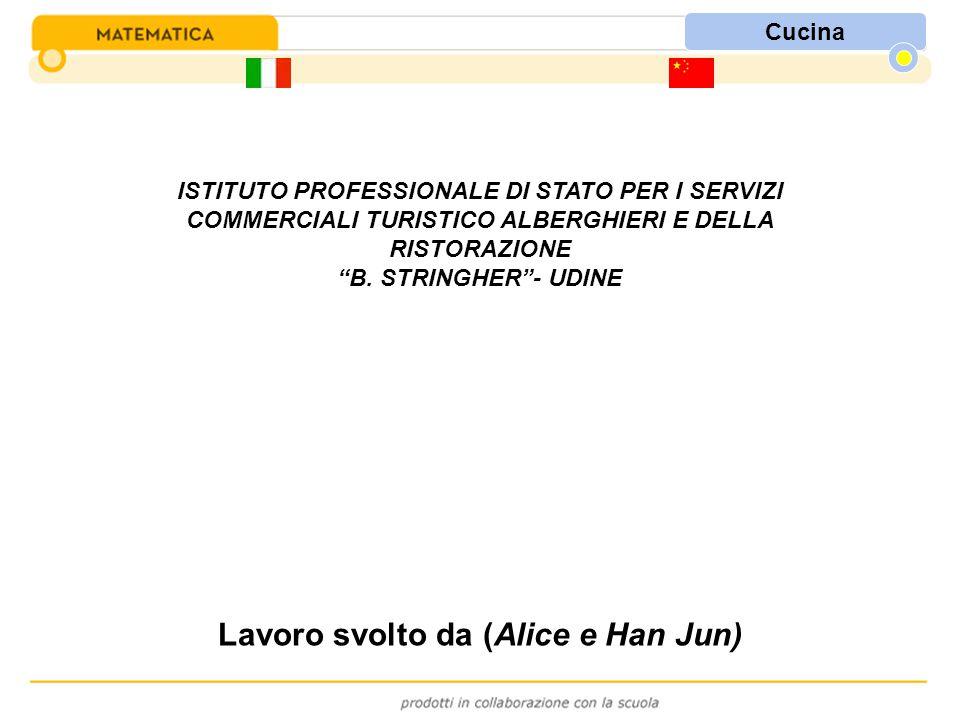 """ISTITUTO PROFESSIONALE DI STATO PER I SERVIZI COMMERCIALI TURISTICO ALBERGHIERI E DELLA RISTORAZIONE """"B. STRINGHER""""- UDINE Lavoro svolto da (Alice e H"""