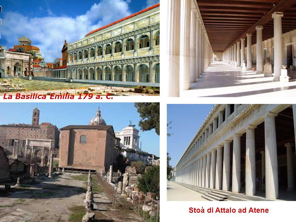 Stoà di Attalo ad Atene La Basilica Emilia 179 a. C.